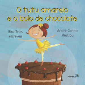 Livro Tutu Amarelo e o Bolo de Chocolate